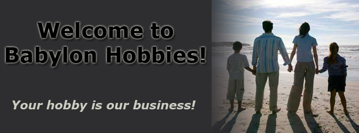 Welcome to Babylon Hobbies! Your hobby is our business!